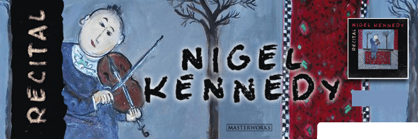 Recital, Nigel Kennedy